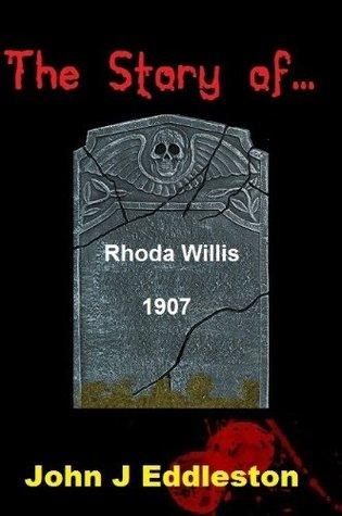 The Story of Rhoda Willis aka Leslie James  by  John J. Eddleston