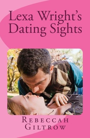 Lexa Wrights Dating Sights  by  Rebeccah Giltrow