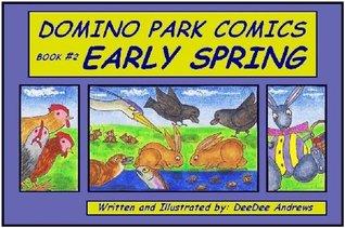 Early Spring (Domino Park Comics) DeeDee Andrews