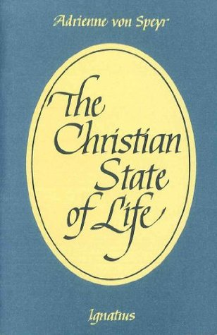 The Christian State of Life  by  Adrienne von Speyr