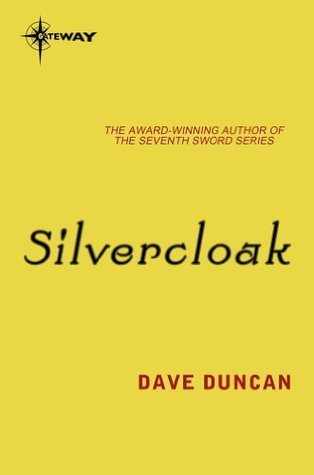 Silvercloak: The Kings Daggers Book 3  by  Dave Duncan