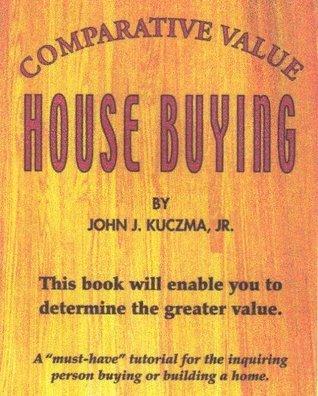 Comparative Value House Buying John Kuczma
