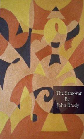 The Samovar  by  John Brody