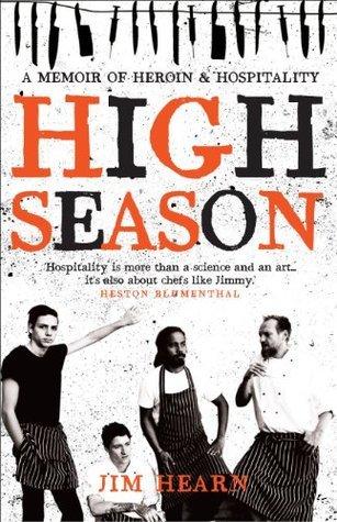 High Season: A memoir of heroin and hospitality  by  Jim Hearn
