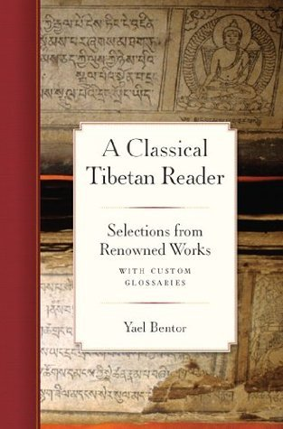 A Classical Tibetan Reader: Selections from Renowned Works with Custom Glossaries Yael Bentor