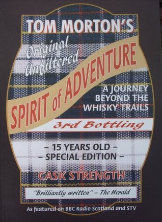 Spirit of Adventure: A Journey Beyond the Whisky Trails  by  Tom   Morton