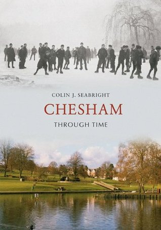 Chesham Through Time  by  Colin J. Seabright