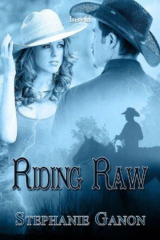 Riding Raw  by  Stephanie Ganon