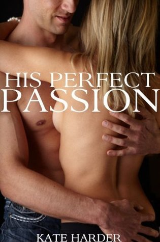 His Perfect Passion Kate Harder
