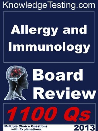 Allergy and Immunology Board Review (Allergy and Immunology Review Series)  by  Jim Stein