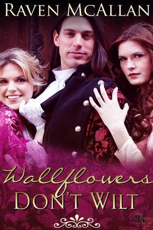 Wallflowers Dont Wilt Raven McAllan