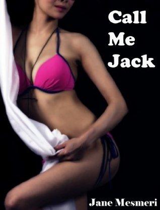 Call Me Jack  by  Jane Mesmeri