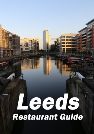 Leeds Restaurant Guide  by  Chris Worfolk