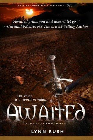 Awaited (The Wasteland Novels) Lynn Rush