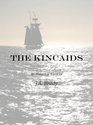 The Kincaids  by  J.A. Brady