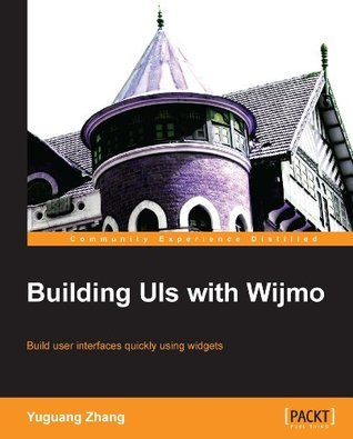 Building UIs with Wijmo Yuguang Zhang