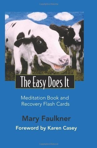 The Easy Does It Meditation Book and Recovery Flash Cards  by  Mary Faulkner