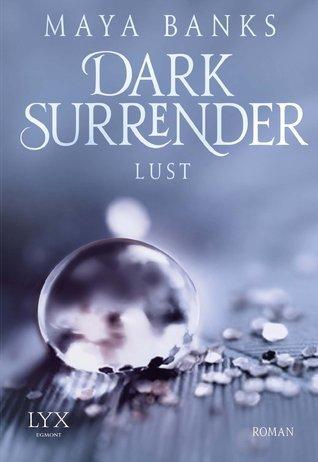 Dark Surrender - Lust (Surrender Trilogy, #2) Maya Banks