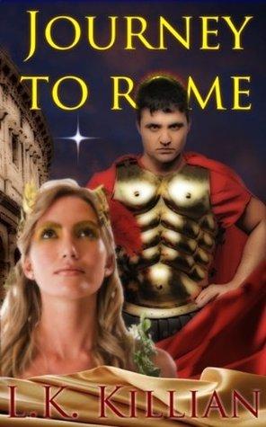 Journey to Rome: Hadrian and Reisha - Book One L.K. Killian