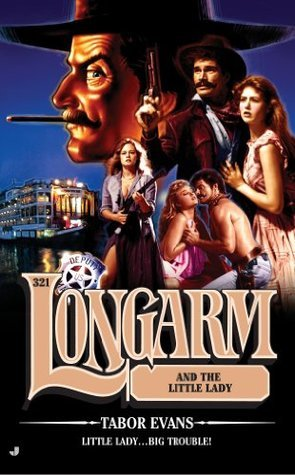 Longarm and the Little Lady (Longarm, #321) Tabor Evans