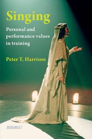 Singing: Personal and performance values in training Peter T. Harrison