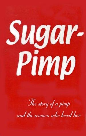Sugar Pimp  by  Paula Davi