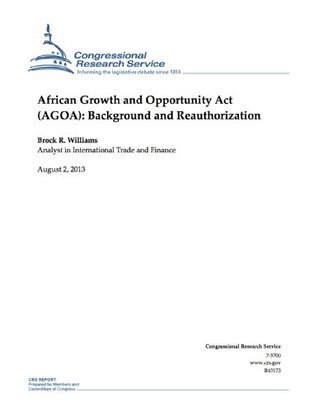 African Growth and Opportunity Act (AGOA): Background and Reauthorization Brock R. Williams