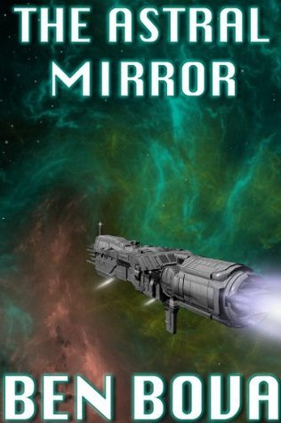 The Astral Mirror  by  Ben Bova