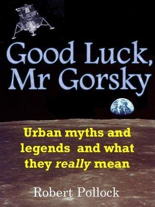 Good Luck, Mr Gorsky Robert Pollock