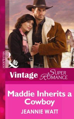 Maddie Inherits a Cowboy (Mills & Boon Vintage Superromance) (Home on the Ranch - Book 46)  by  Jeannie Watt
