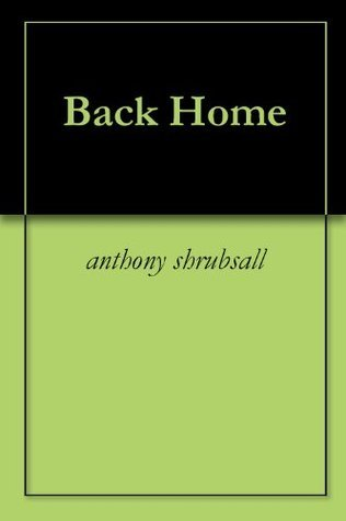 Back Home  by  anthony shrubsall