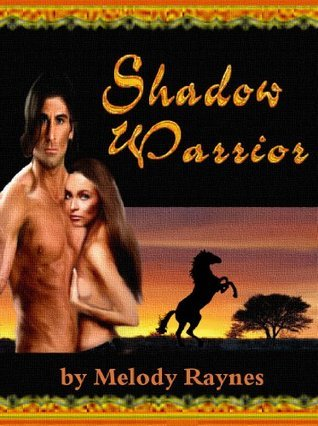Shadow Warrior  by  Melody Raynes