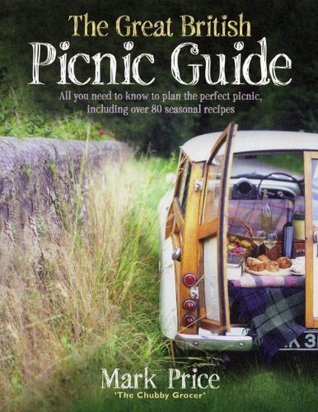 The Great British Picnic Guide Mark Price