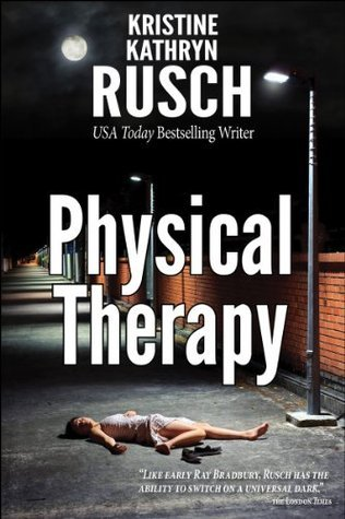 Physical Therapy  by  Kristine Kathryn Rusch