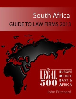 South Africa - Guide to Law Firms 2013 (The Legal 500 EMEA 2013)  by  The Legal 500