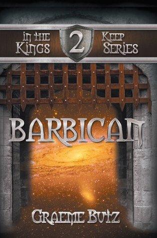 BARBICAN: Book 2 in the Kings Keep Series Graeme Butz