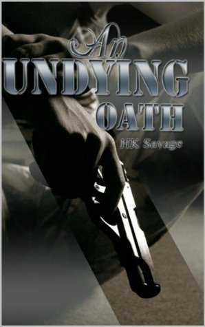 An Undying Oath  by  H.K. Savage