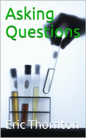 Asking Questions  by  Eric Thornton