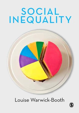 Social Inequality: A Students Guide  by  Louise Warwick-Booth