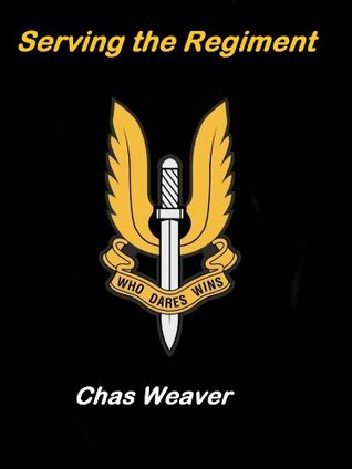 Serving the Regiment  by  Chas Weaver