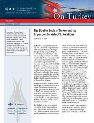 The Double Souls of Turkey and its Impact on Turkish-U.S. Relations  by  Ahmet K. Han