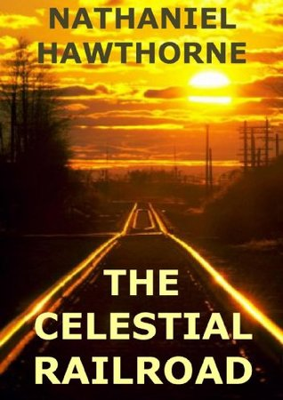 The Celestial Railroad (Annotated)  by  Herman Melville