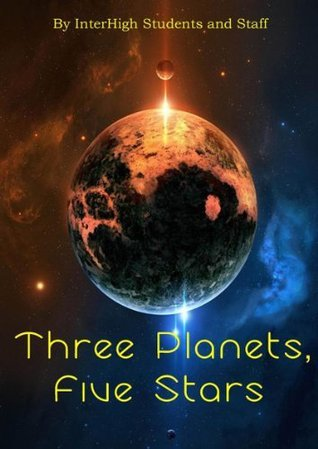 Three Planets, Five Stars  by  InterHigh Students and Staff