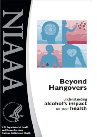 Beyond Hangovers: Understanding Alcohols Impact on your Health  by  National Institute on Alcohol Abuse and Alcoholism