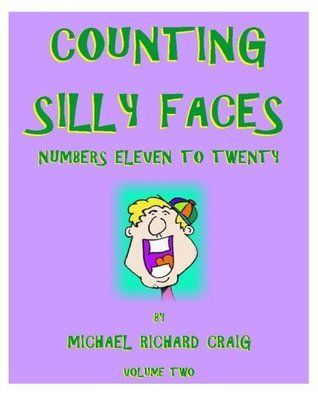 Counting Silly Faces Numbers 11-20 (Counting Silly Faces to 100) Michael Craig