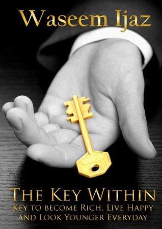 The Key Within  by  Waseem Ijaz