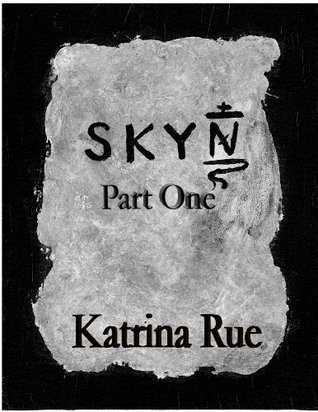 SKYN: Part One Katrina Rue