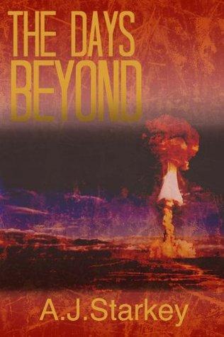 The Days Beyond A.j Starkey