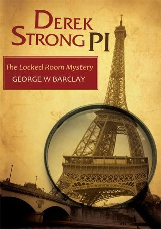 Derek Strong PI: The Locked Room Mystery  by  George W. Barclay Jr.