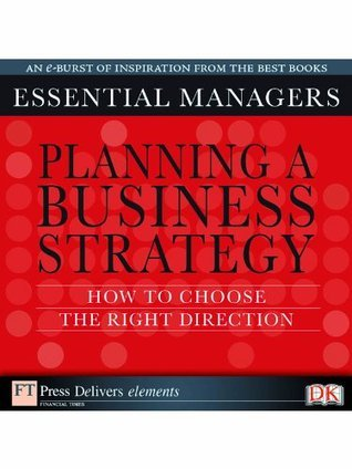 Planning a business strategy: How to choose the right direction Andy Bruce